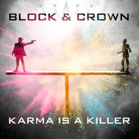 BLOCK & CROWN - KARMA IS A KILLER